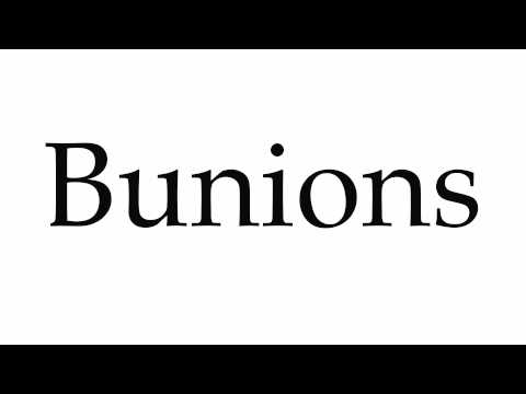 How to Pronounce Bunions