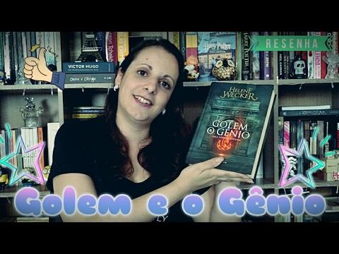 Golem e o Gênio, Helene Wecker | Pilha de Leitura