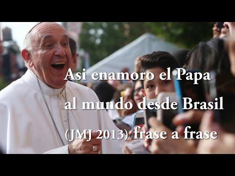 Imagenes de amor con frases - Así enamoro el Papa al mundo desde Brasil, JMJ 2013, frases a frase