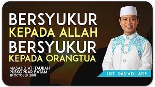 Video Ustad Das'ad Latif  - BERSYUKUR KEPADA ORANG TUA MP3, 3GP, MP4, WEBM, AVI, FLV September 2019