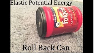 ROLLBACK CAN Experiment (transition of potential energy to kinetic energy)