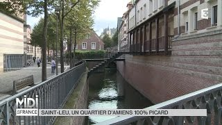 Amiens France  City pictures : SUIVEZ LE GUIDE : Saint-Leu, un quartier d'Amiens 100% Picard