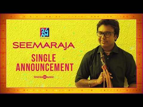 Seemaraja - Single Release Announcement | 24AM STUDIOS | Sivakarthikeyan, Samantha | D.Imman