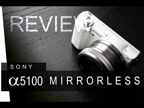 SONY A5100 Mirrorless Camera  - Review (Photo & Video comparison)