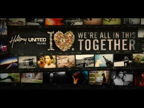 Hillsong United - The I Heart Revolution  We Are All In This Together