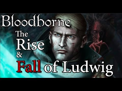 Bloodborne Lore | The Rise And Fall Of Ludwig, Holy Blade
