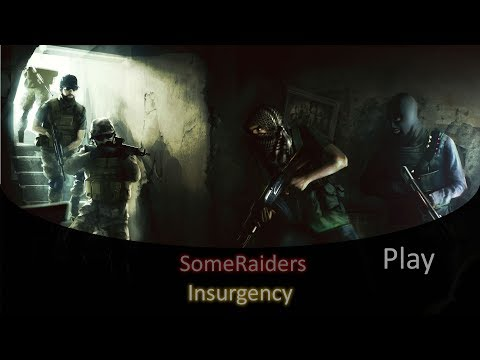 Some Raiders Play Insurgency - 1