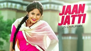 Jaan Jatti: JS Chauhan (Full Song) | Latest Punjabi Songs 2017 | T-Series Apna Punjab