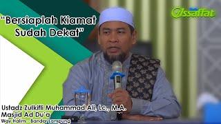 "Video ""Bersiaplah Kiamat Sudah Dekat"" Ustadz Zulkifli Muhammad Ali., Lc. M.A. MP3, 3GP, MP4, WEBM, AVI, FLV Juni 2019"