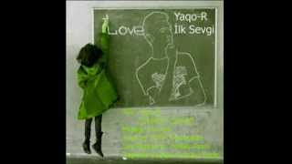 Yaqo-R - Ilk Sevgi