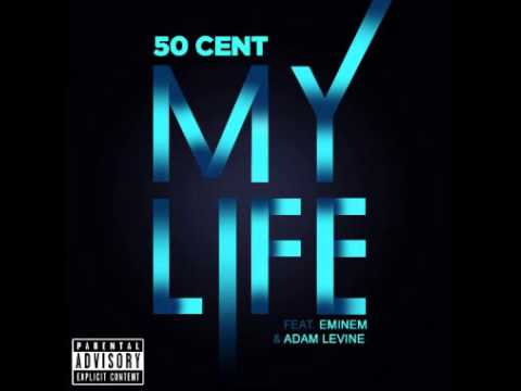 50 Cent My Life (feat. Eminem & Adam Levine) Explicit