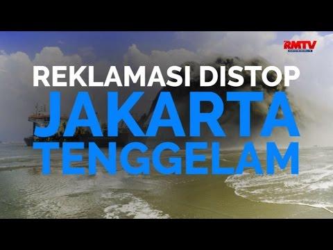 Reklamasi Distop Jakarta Tenggelam