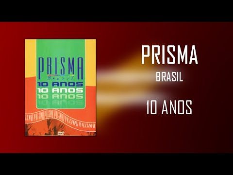 Prisma Brasil   10 Anos   DVD Completo