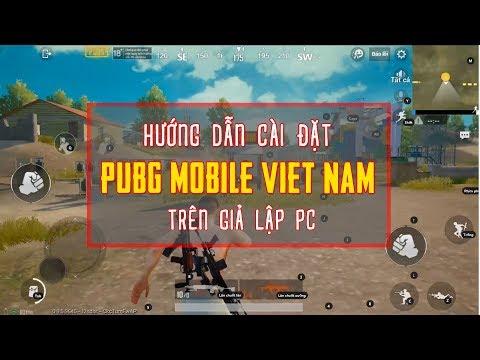 Hướng Dẫn Cài Đặt PUBG Mobile Việt Nam Trên Giả Lập PC - Thời lượng: 17:32.