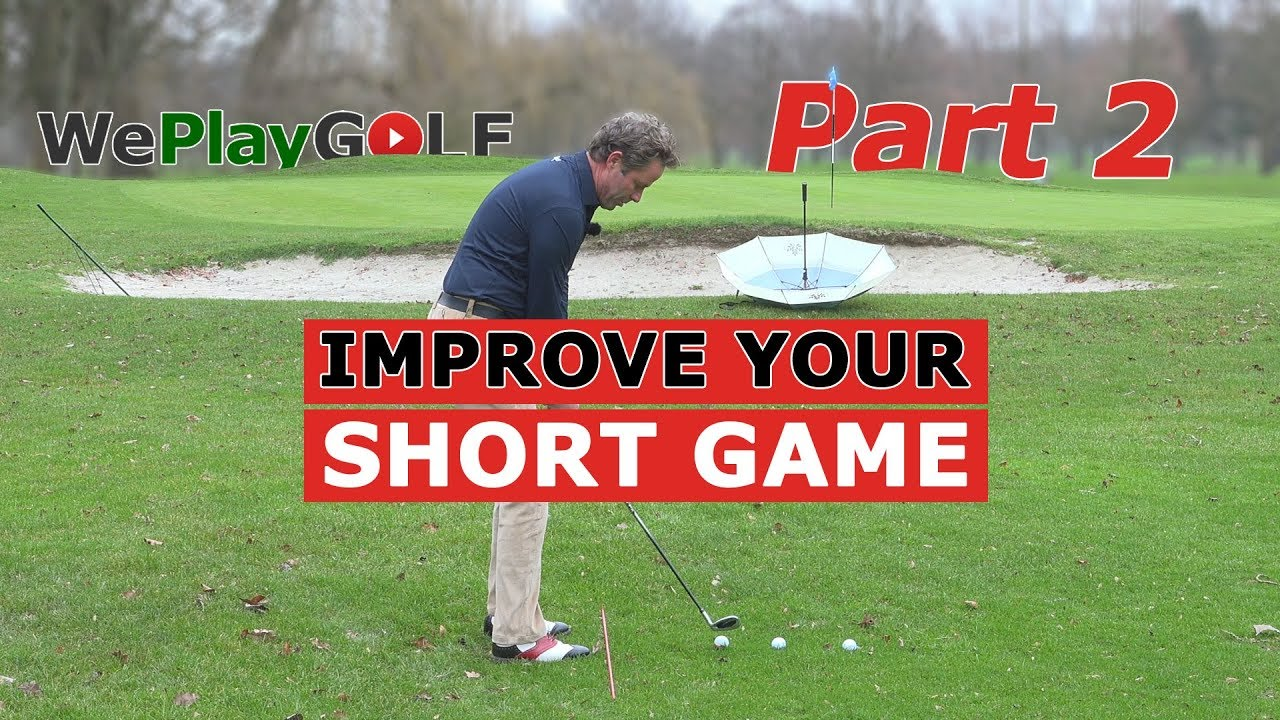 Improve your SHORT GAME - part 2