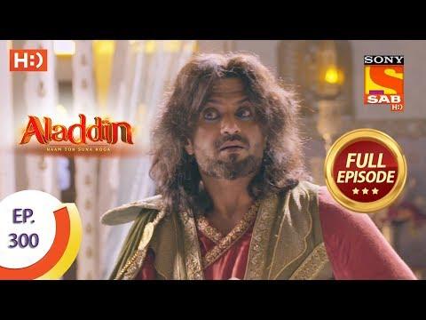 Aladdin - Ep 300 - Full Episode - 9th October, 2019
