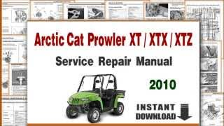 4. Arctic Cat Prowler 550 XT / 700 XTX / 1000 XTZ UTV Service Repair Manual 2010