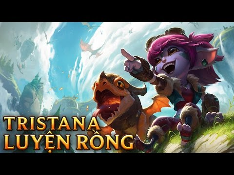 Tristana Luyện Rồng