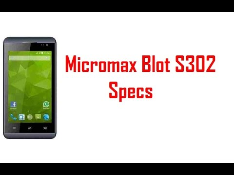 Micromax Blot S302 Specs & Features