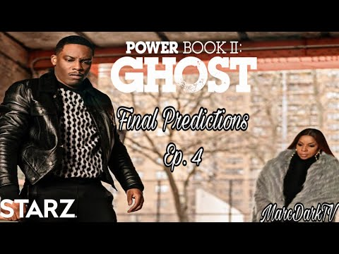 POWER BOOK II: GHOST EPISODE 4 FINAL PREDICTIONS!!!