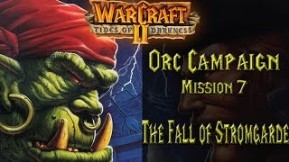 Warcraft II: Tides of Darkness - Orc Campaign Orc Campaign - Mission 7: The Fall of Stromgarde Playthrough filled with nostalgia Warcraft II: Tides of Darkne...