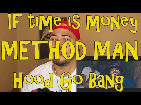 If Time Is Money/ Hood Go Bang ft  Method Man Reaction