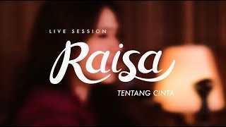Video Raisa - Tentang Cinta (Live Session) MP3, 3GP, MP4, WEBM, AVI, FLV Agustus 2018