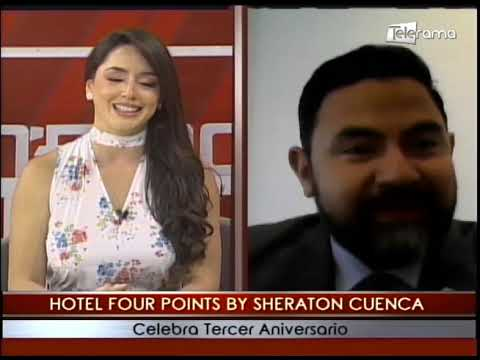 Hotel Four Points by Sheraton Cuenca celebra tercer aniversario