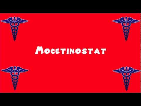 Pronounce Medical Words ― Mocetinostat