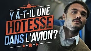 Video Y a-t-il une hôtesse dans l'Avion ? (avec Natoo, Jérôme Niel, Monsieur Poulpe) MP3, 3GP, MP4, WEBM, AVI, FLV September 2017