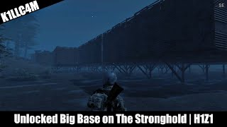 Unlocked Big Base on The Stronghold | H1Z1