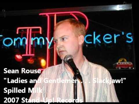 Sean Rouse - Ladies and Gentlemen . . . Slackjaw!