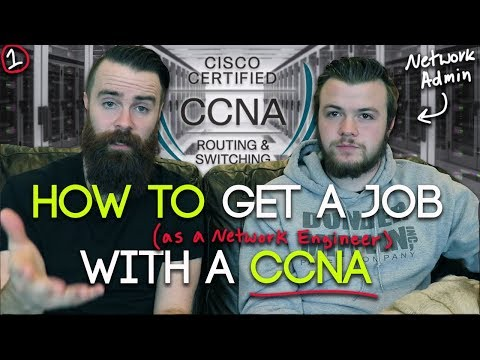 How To get a JOB with a CCNA (Network Engineer) |  CCNA Routing and Switching