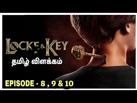 Locke and key (2020) | Season- 1 | Episode- 8,9&10 | Explained in Tamil | Film roll | தமிழ் விளக்கம்