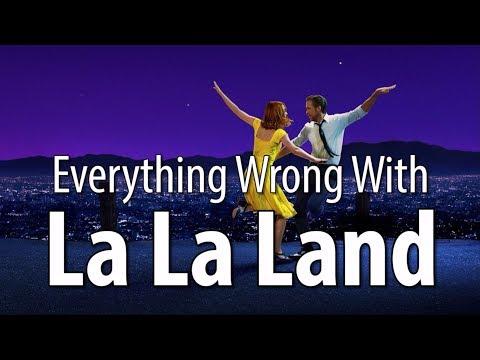 Everything Wrong With La La Land