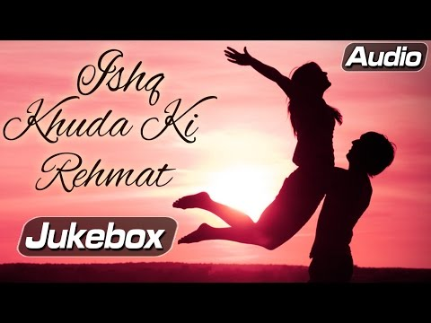 Ishq Khuda Ki Rehmat - Hindi Romantic Songs Vol 1 - Audio Jukebox 29 July 2014 04 PM