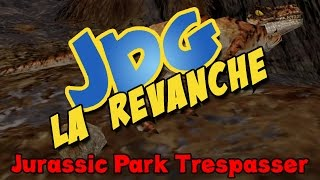 Video JDG la revanche à la cool - Jurassic Park TRESPASSER MP3, 3GP, MP4, WEBM, AVI, FLV Juli 2017