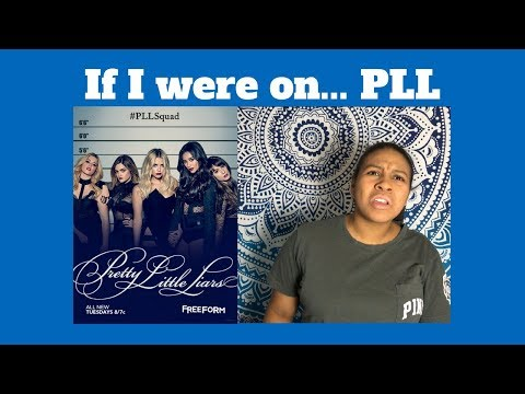 IF I WERE ON.. PRETTY LITTLE LIARS | phalANGEs