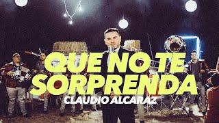 video y letra de Que no te Sorprenda por Claudio Alcaraz