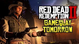 Red Dead Redemption 2 OFFICIAL Gameplay Video Coming Tomorrow + 5 Things To Get You Excited