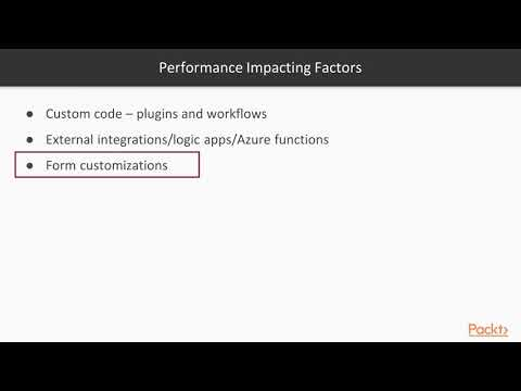 MS Dynamics 365 Customer Engagement Administration:Impact Factors for Systm Performnce packtpub.com