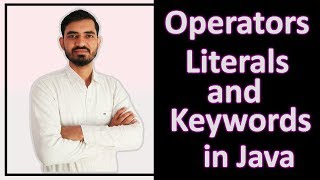 Operators, Literals & Keywords in Java by Deepak (Hindi)