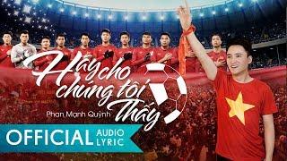 Hãy Cho Chúng Tôi Thấy - Phan Mạnh Quỳnh | Audio Lyric Official