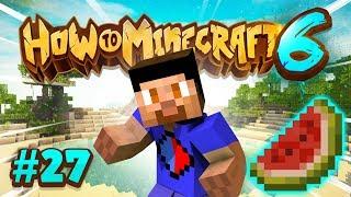AUTO MELON FARM! - How To Minecraft #27 (Season 6)
