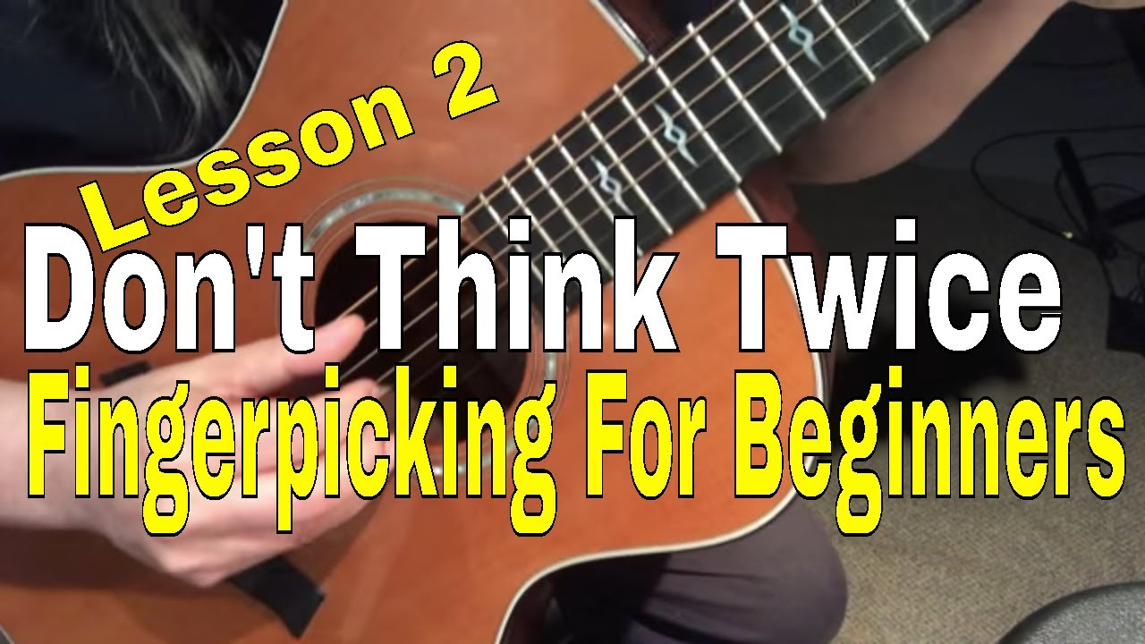 Don't Think Twice  It's Alright Guitar Lesson Easy Fingerpicking Lesson 2
