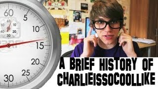 A Brief History Of Charlieissocoollike (Charlie McDonnell)