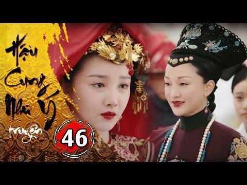Hậu Cung Như Ý Truyện - Tập 46 [FULL HD] | Phim Cổ Trang Trung Quốc Hay Nhất 2018 - Thời lượng: 46:12.