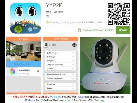 Hướng dẫn cài đặt và sử dụng phần mềm YYp2p cho camera ip wifi