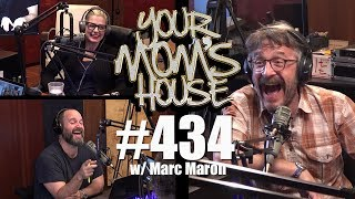Your Mom's House Podcast - Ep. 434 w/ Marc Maron