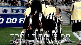 TOP 10 Santos FC Goals in 2015 Facebook: Santos Depressivo (facebook.com/santosdepressivo) Instagram: @santosdepressivo Só golaços! Os gols mais ...